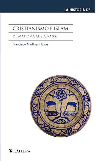 Cristianismo e islam, De Mahoma al siglo XXI